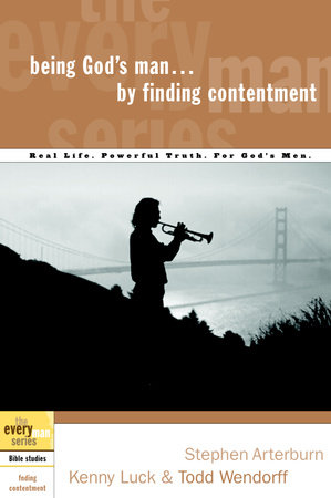 Being God's Man by Finding Contentment by Stephen Arterburn, Kenny Luck and Todd Wendorff