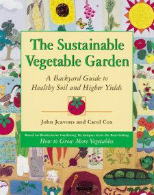 The Sustainable Vegetable Garden