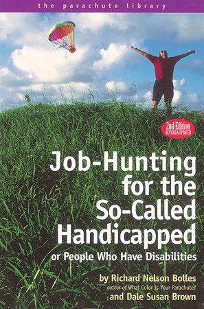 Job-Hunting for the So-Called Handicapped by Richard Nelson Bolles