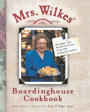 Mrs. Wilkes' Boardinghouse Cookbook by Sema Wilkes