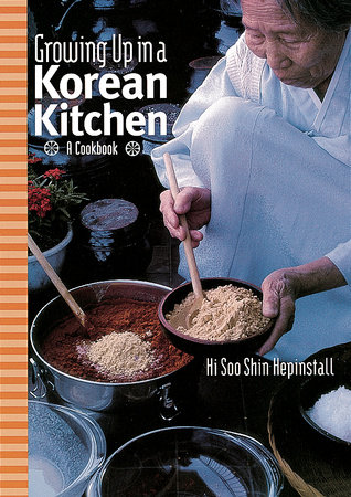 Growing up in a Korean Kitchen by Hi Soo Shin Hepinstall