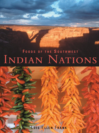 Foods of the Southwest Indian Nations by Lois Ellen Frank