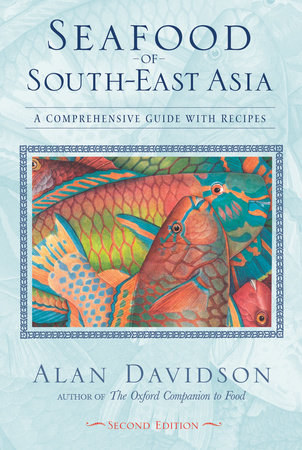Seafood of South-East Asia by Alan Davidson