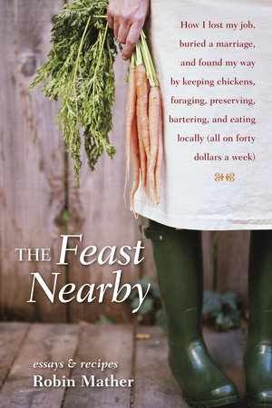 The Feast Nearby by Robin Mather