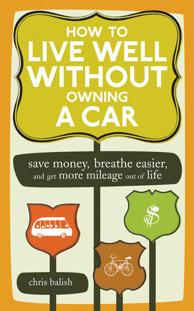 How to Live Well Without Owning a Car by Chris Balish