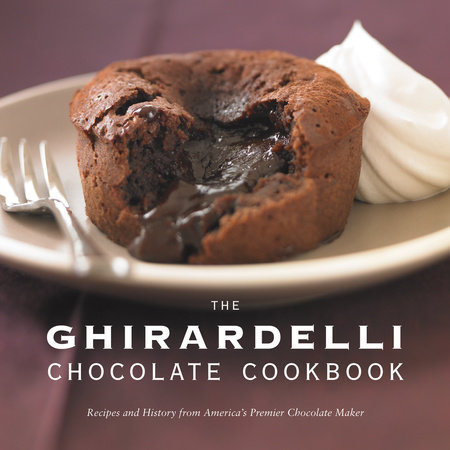 The Ghirardelli Chocolate Cookbook by Ghiradelli Chocolate Company