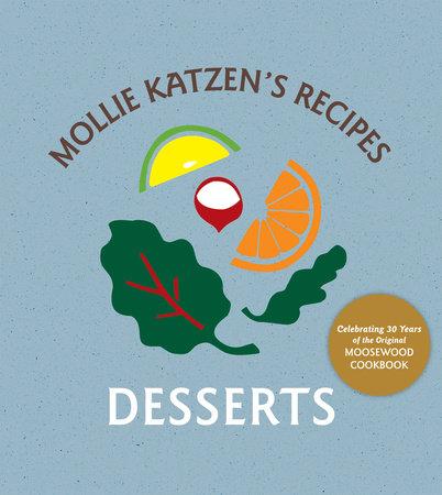 Mollie Katzen's Recipes: Desserts by Mollie Katzen