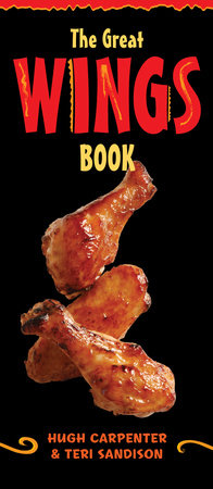 The Great Wings Book by Hugh Carpenter and Teri Sandison