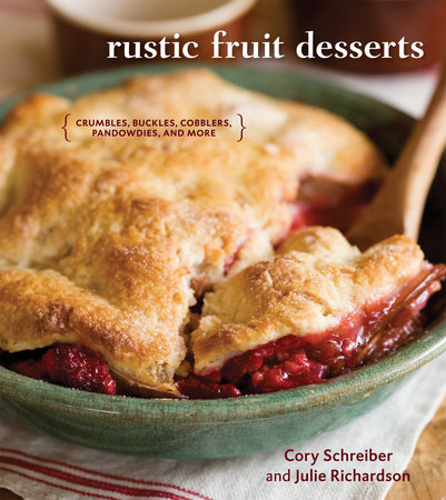 Rustic Fruit Desserts by Cory Schreiber and Julie Richardson