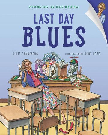 Last Day Blues by Julie Danneberg