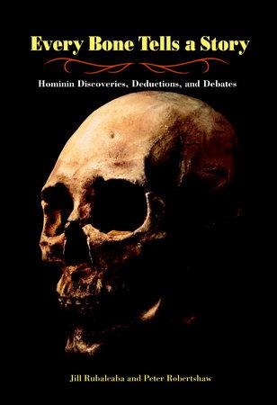 Every Bone Tells a Story by Jill Rubalcaba and Peter Robertshaw