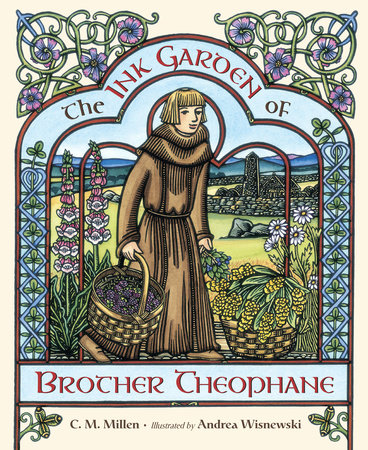 The Ink Garden of Brother Theophane by C.M. Millen