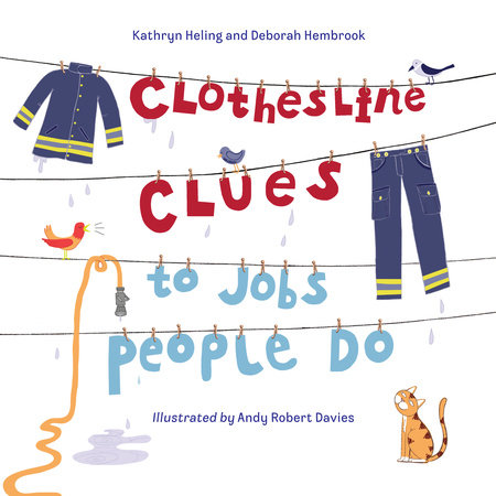 Clothesline Clues to Jobs People Do by Kathryn Heling and Deborah Hembrook