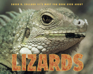Sneed B. Collard III's Most Fun Book Ever About Lizards