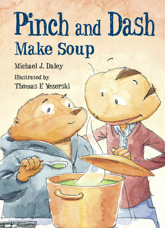 Pinch and Dash Make Soup by Michael J. Daley