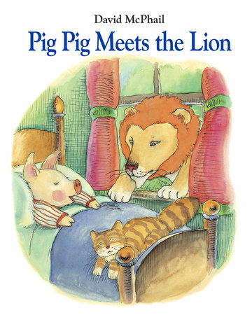 Pig Pig Meets the Lion by David McPhail