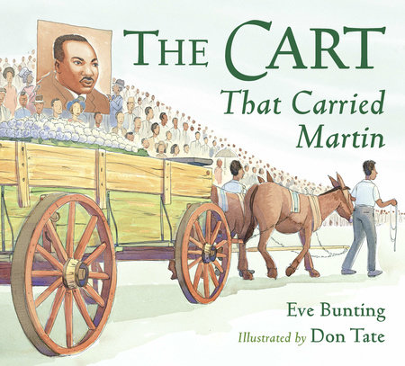 The Cart That Carried Martin by Eve Bunting