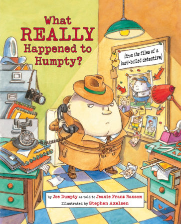What Really Happened to Humpty? by Jeanie Franz Ransom (Author); Stephen Axelsen (Illustrator)