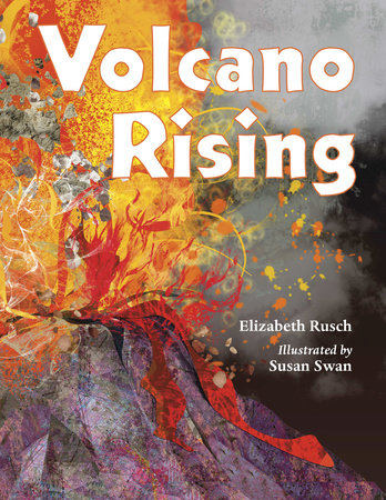 Volcano Rising by Elizabeth Rusch