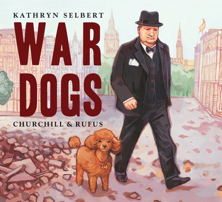 War Dogs by Kathryn Selbert