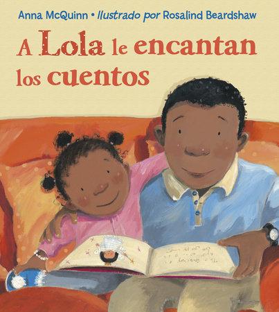 A Lola le encantan los cuentos by Anna McQuinn