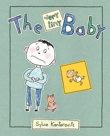 The Very Tiny Baby by Sylvie Kantorovitz