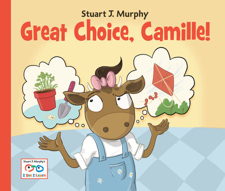 Great Choice, Camille! by Stuart J. Murphy