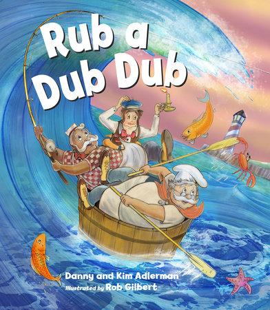 Rub A Dub Dub with CD by Danny Adlerman, Kim Adlerman and Rob Gilbert