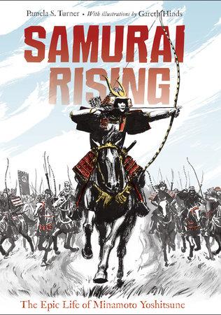Samurai Rising by Pamela S. Turner
