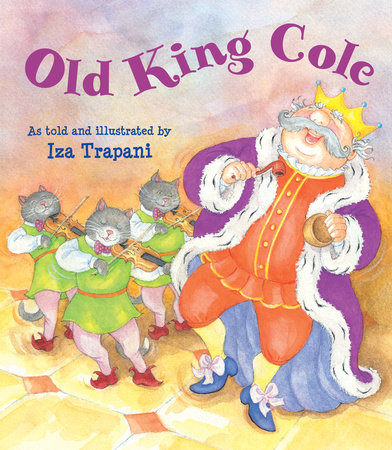 Old King Cole by Iza Trapani (Author/Illustrator)
