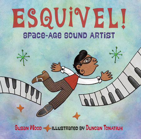 Esquivel!  Space-Age Sound Artist