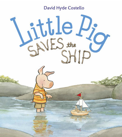 Little Pig Saves the Ship by David Hyde Costello