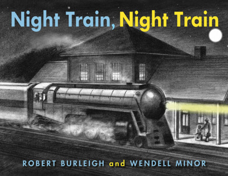 Night Train, Night Train by Robert Burleigh