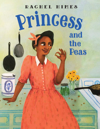 Princess and the Peas by Rachel Himes