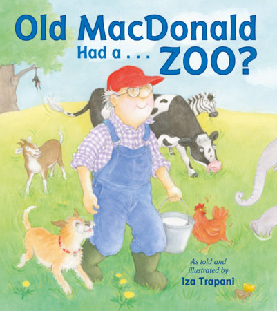 Old MacDonald Had a . . . Zoo? by Iza Trapani (Author/Illustrator)