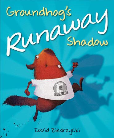 Groundhog's Runaway Shadow by David Biedrzycki