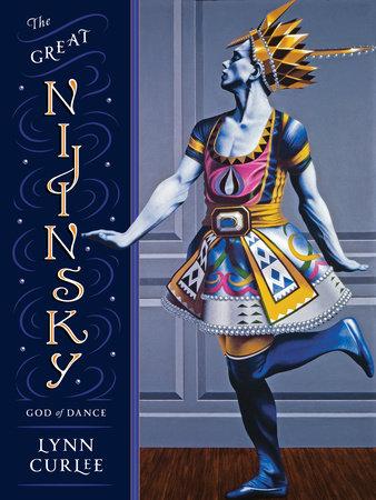 The Great Nijinsky by Lynn Curlee