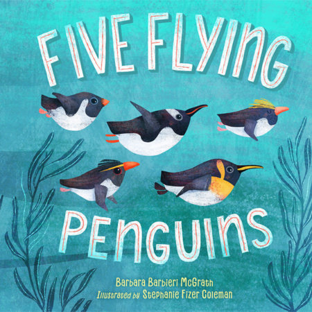Five Flying Penguins by Barbara Barbieri McGrath
