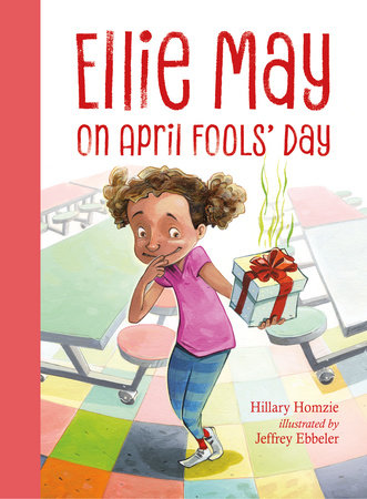 Ellie May on April Fools' Day by Hillary Homzie (Author); Jeffrey Ebbeler (Illustrator)