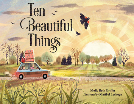 Ten Beautiful Things by Molly Beth Griffin: 9781580899369 |  PenguinRandomHouse.com: Books
