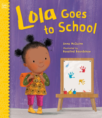Lola Goes to School by Anna McQuinn