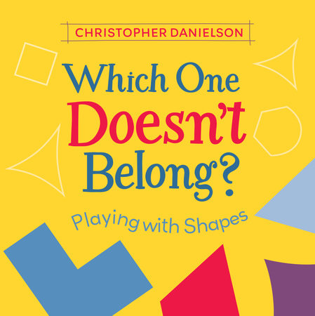 Which One Doesn't Belong? by Christopher Danielson