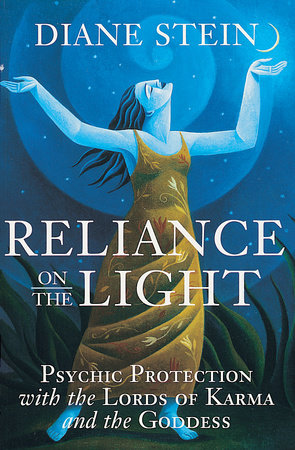 Reliance on the Light by Diane Stein