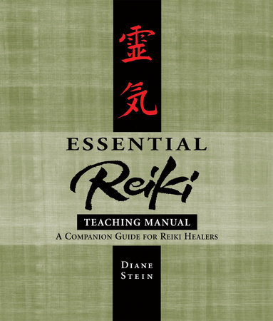 Essential Reiki Teaching Manual by Diane Stein