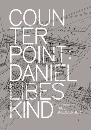 Counterpoint by Daniel Libeskind and Paul Goldberger