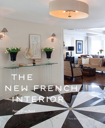 The New French Interior by Penny Drue Baird