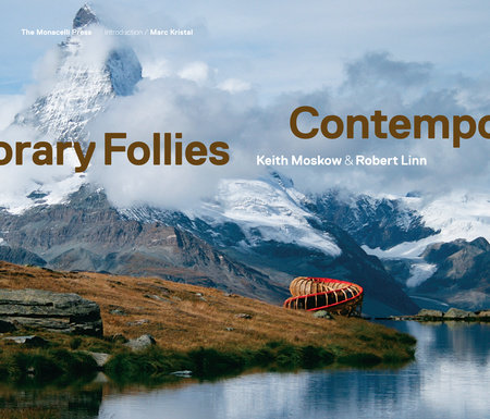 Contemporary Follies by Keith Moskow and Robert Linn