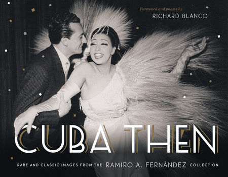 Cuba Then by Ramiro Fernandez