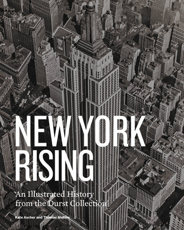 New York Rising by Thomas Mellins and Kate Ascher