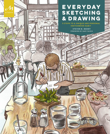 Everyday Sketching and Drawing by Steven B. Reddy